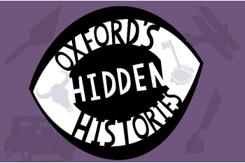 Oxford's Hidden Histories - Transforming the Museum of Oxford