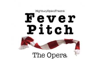 Fever Pitch The Opera
